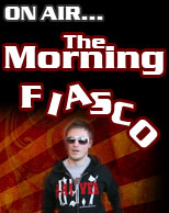 The Morning Fiasco